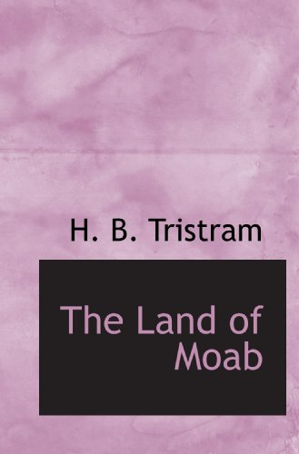 9781117250557: The Land of Moab