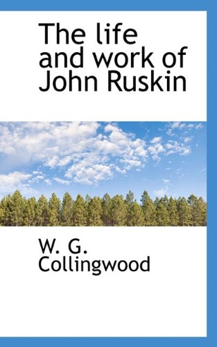 9781117251004: The Life and Work of John Ruskin