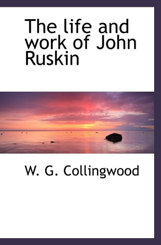 9781117251028: The life and work of John Ruskin