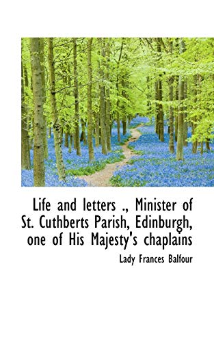 9781117251356: Life and letters ., Minister of St. Cuthberts Parish, Edinburgh, one of His Majesty's chaplains