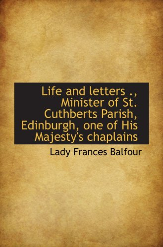 9781117251363: Life and letters ., Minister of St. Cuthberts Parish, Edinburgh, one of His Majesty's chaplains