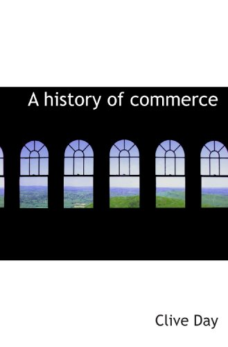 9781117252773: A history of commerce