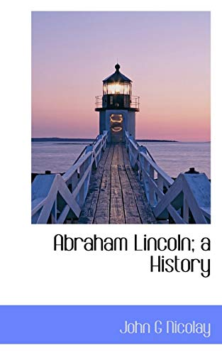 9781117258027: Abraham Lincoln; A History