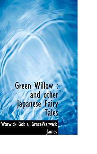 Green Willow: and other Japanese Fairy Tales (1117258831) by Warwick Goble; GraceWarwick James