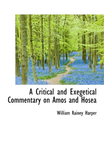 9781117259215: A Critical and Exegetical Commentary on Amos and Hosea