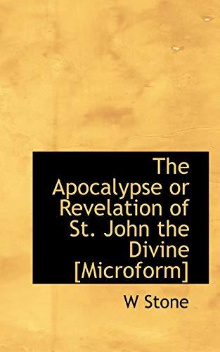 The Apocalypse or Revelation of St. John the Divine [Microform]: Stone, W