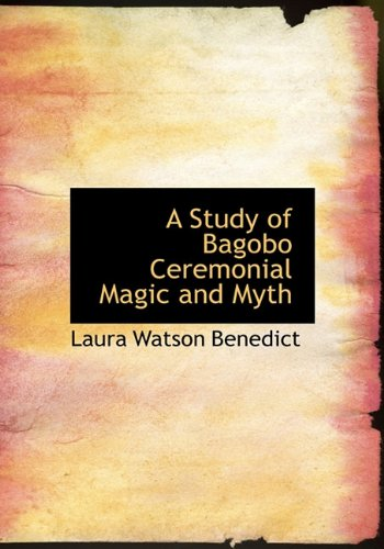 9781117262482: A Study of Bagobo Ceremonial Magic and Myth