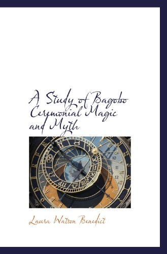 9781117262505: A Study of Bagobo Ceremonial Magic and Myth