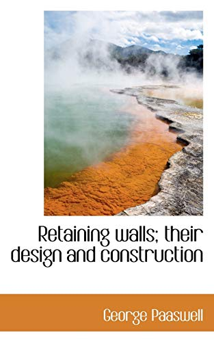 9781117265520: Retaining walls; their design and construction