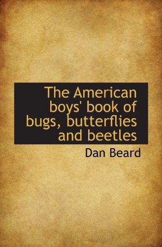 The American boys' book of bugs, butterflies and beetles (1117269329) by Dan Beard