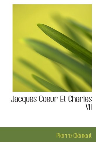 9781117271422: Jacques Coeur Et Charles VII