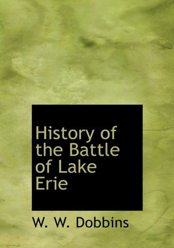 9781117272467: History of the Battle of Lake Erie