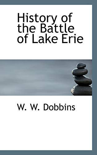 9781117272474: History of the Battle of Lake Erie