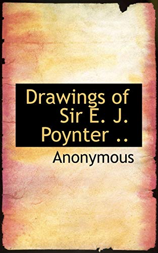 9781117273532: Drawings of Sir E. J. Poynter ..