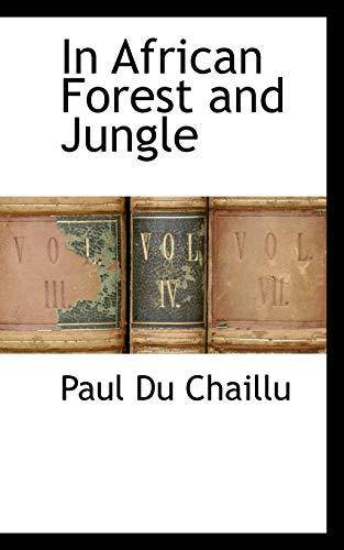 In African Forest and Jungle: Paul Du Chaillu