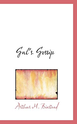 Gal's Gossip: Arthur Morris Binstead