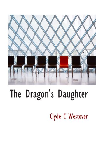 9781117279848: The Dragon's Daughter