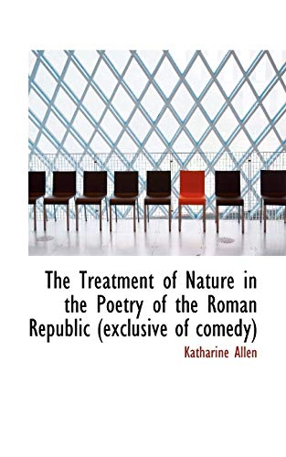 9781117283074: The Treatment of Nature in the Poetry of the Roman Republic (Exclusive of Comedy)