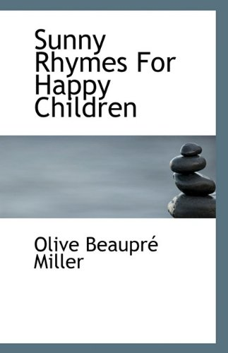 Sunny Rhymes For Happy Children (1117285081) by Miller, Olive Beaupré