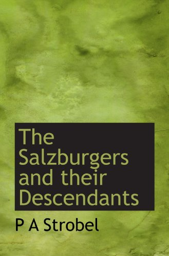 9781117288734: The Salzburgers and their Descendants