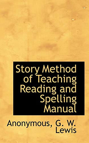 9781117290621: Story Method of Teaching Reading and Spelling Manual