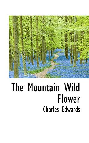 9781117292014: The Mountain Wild Flower