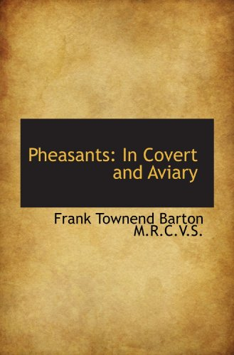 9781117300375: Pheasants: In Covert and Aviary