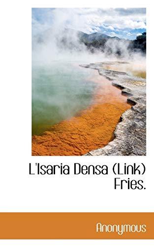 L Isaria Densa (Link) Fries. (Paperback): Anonymous
