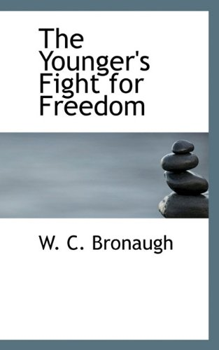 The Younger's Fight for Freedom: Bronaugh, W. C.