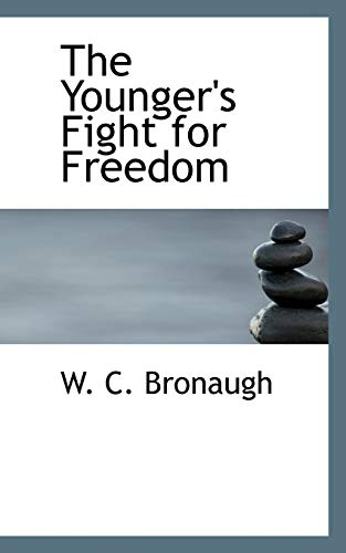 The Younger s Fight for Freedom (Paperback): W C Bronaugh