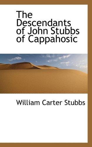 9781117321172: The Descendants of John Stubbs of Cappahosic
