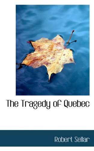 9781117323954: The Tragedy of Quebec