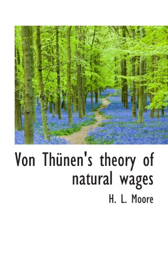 9781117325682: Von Thünen's theory of natural wages
