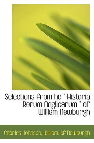 "Selections from he "" Historia Rerum Anglicarum "" of William Newburgh (1117326187) by Johnson, Charles; William, of Newburgh, ."