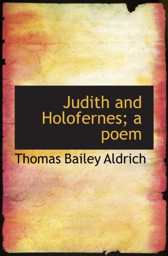 9781117331720: Judith and Holofernes; a poem