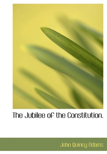9781117331768: The Jubilee of the Constitution.