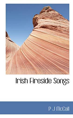 Irish Fireside Songs (Paperback): P J McCall