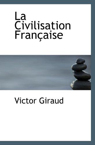 9781117335445: La Civilisation Française