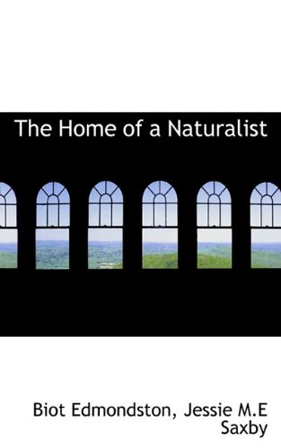 9781117337777: The Home of a Naturalist