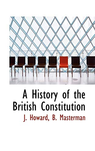 A History of the British Constitution (Paperback): J Howard, B