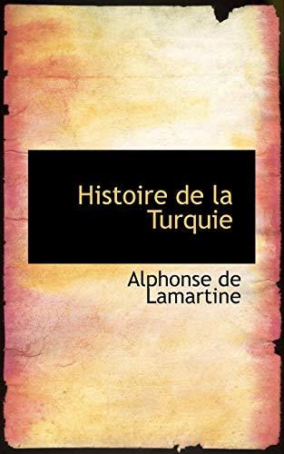 Histoire de La Turquie: Alphonse De Lamartine