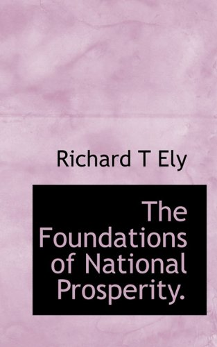 9781117345260: The Foundations of National Prosperity.