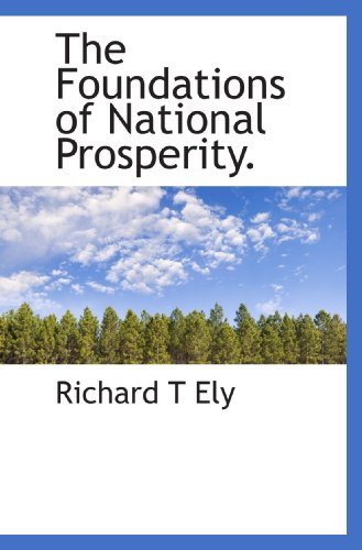 9781117345284: The Foundations of National Prosperity.