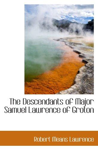 9781117353715: The Descendants of Major Samuel Lawrence of Groton