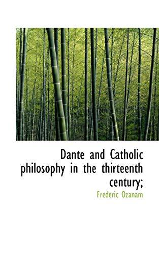 9781117354774: Dante and Catholic philosophy in the thirteenth century;