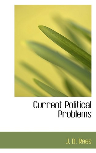 9781117355313: Current Political Problems
