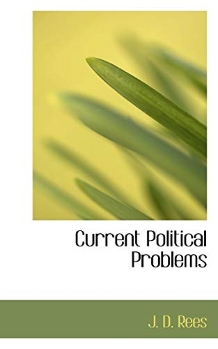 9781117355320: Current Political Problems