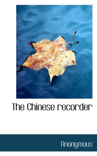 9781117360867: The Chinese Recorder