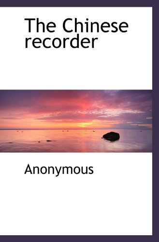 9781117360881: The Chinese recorder