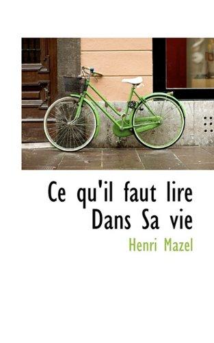 9781117361543: Ce qu'il faut lire Dans Sa vie (French Edition)
